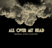 """IMPERIAL STATE ELECTRIC - ALL OVER MY HEAD, 7"""""""