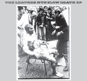 """LEATHER NUN - SLOW DEATH, 7"""" VINYL RE-ISSUE"""