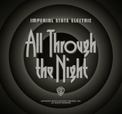 IMPERIAL STATE ELECTRIC - ALL THROUGH THE NIGHT (CD)