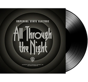 IMPERIAL STATE ELECTRIC - ALL THROUGH THE NIGHT (LP, BLK. VINYL)
