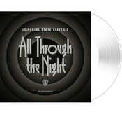 IMPERIAL STATE ELECTRIC - ALL THROUGH THE NIGHT (LP, WHITE VINYL)