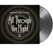 IMPERIAL STATE ELECTRIC - ALL THROUGH THE NIGHT (LP, GREY VINYL)