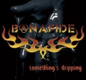 BONAFIDE - SOMETHING'S DRIPPING (CD)